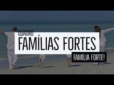 Família Forte (quadro Famílias fortes)