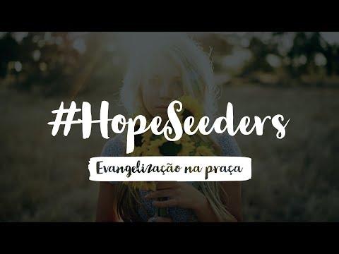 #Hopeseeders – evangelização na praça (vlog)