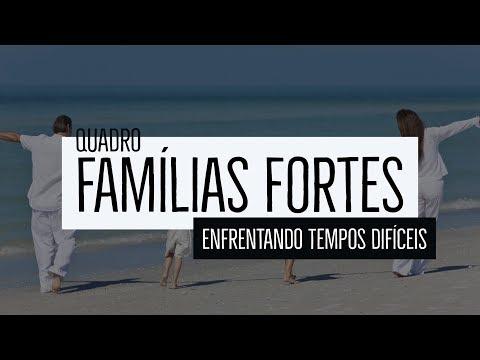 Famílias Fortes – Enfrentando tempos difíceis