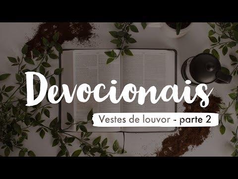 Devocionais – Vestes de louvor parte 2 (Pr Charles Peters)