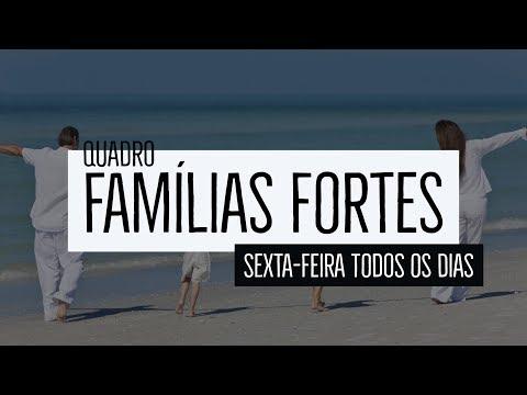 Famílias Fortes – Como transformar todos os dias em sexta-feira.