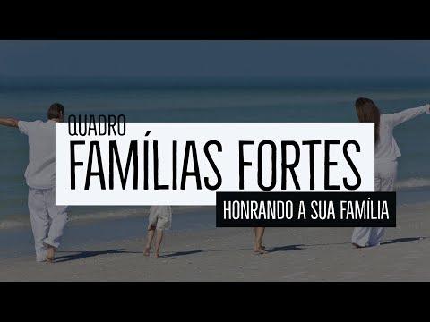 Famílias fortes- Honrando a sua família