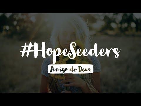 #Hopeseeders – Amigo de Deus (FT. @dieelopees)