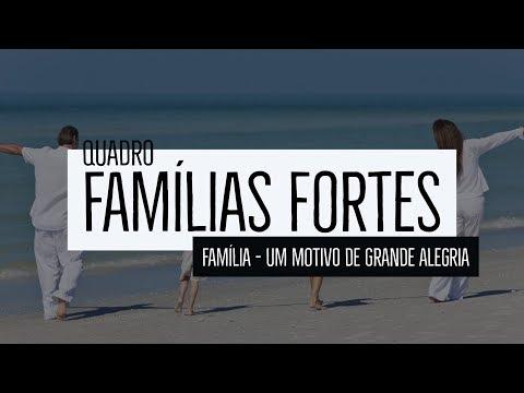 Famílias Fortes- família: Um motivo de grande alegria