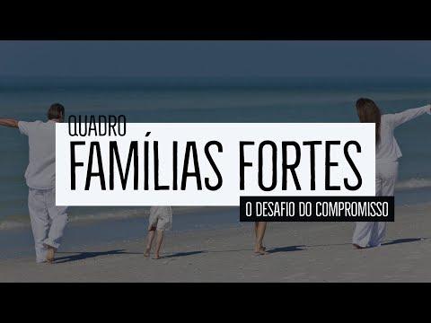 Famílias Fortes – O desafio do compromisso