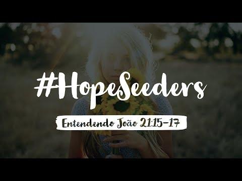 #Hopeseeders – entendendo o amor de Deus em João 21