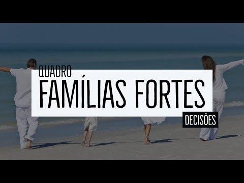 Famílias Fortes – Decisões