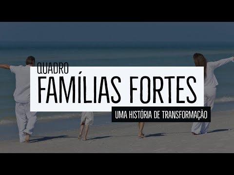 Famílias Fortes – Uma história de transformação