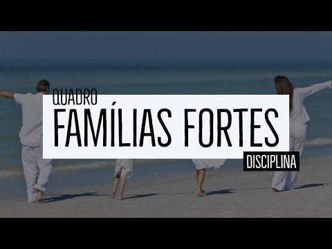 Famílias Fortes – Disciplina