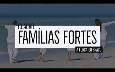 Famílias Fortes – A força do abraço