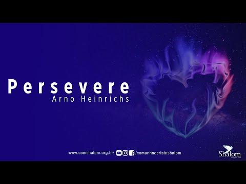 Persevere – Arno Heinrichs