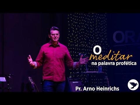 O Meditar na Palavra Profética – Arno Heinrichs